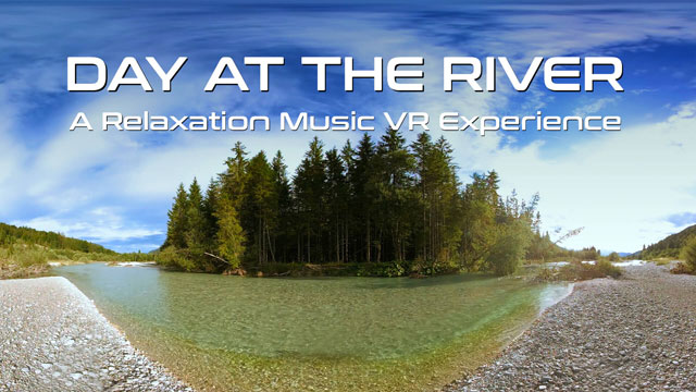 Virtual Reality Relax-Videos - Day at the River